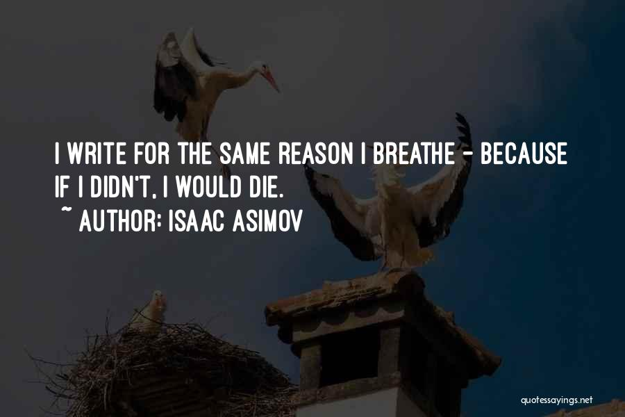Do Or Die Motivational Quotes By Isaac Asimov