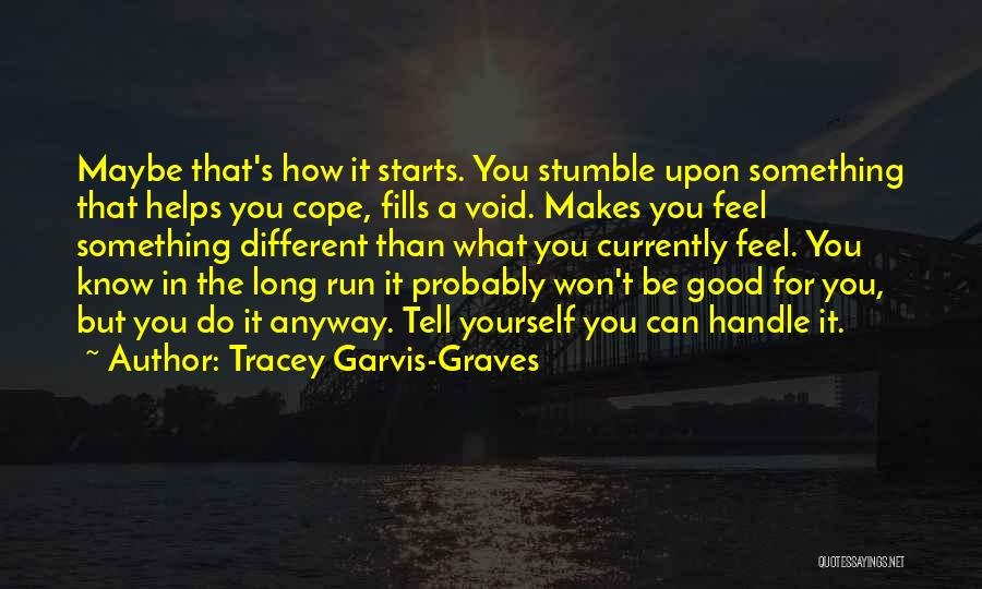 Do Something Good For Yourself Quotes By Tracey Garvis-Graves