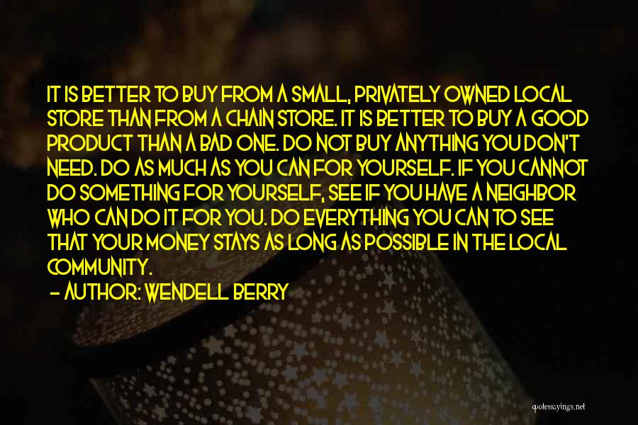 Do Something Good For Yourself Quotes By Wendell Berry