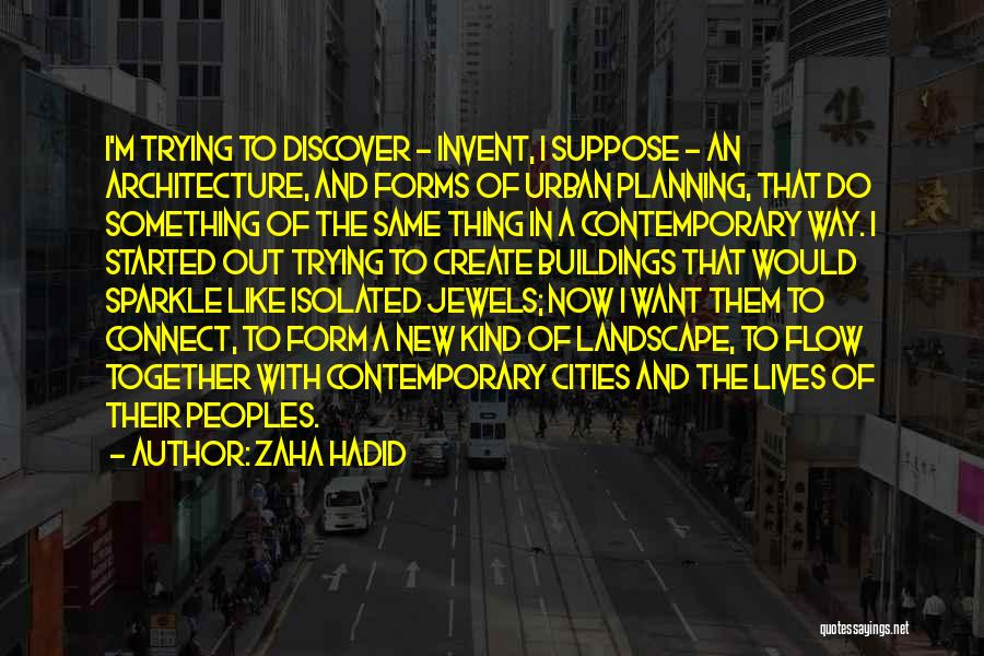 Do The New Quotes By Zaha Hadid
