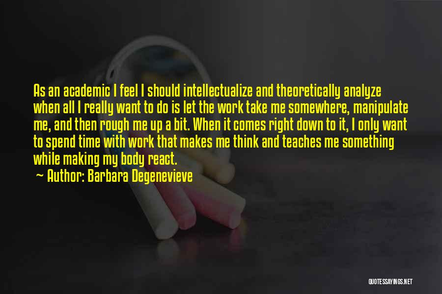 Do The Work Quotes By Barbara Degenevieve