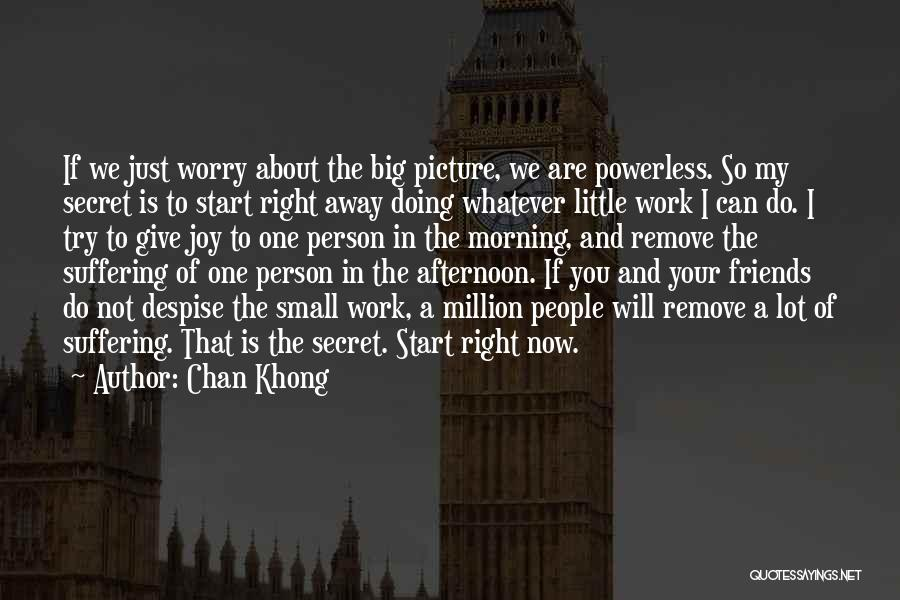 Do The Work Quotes By Chan Khong