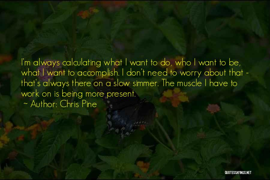 Do The Work Quotes By Chris Pine