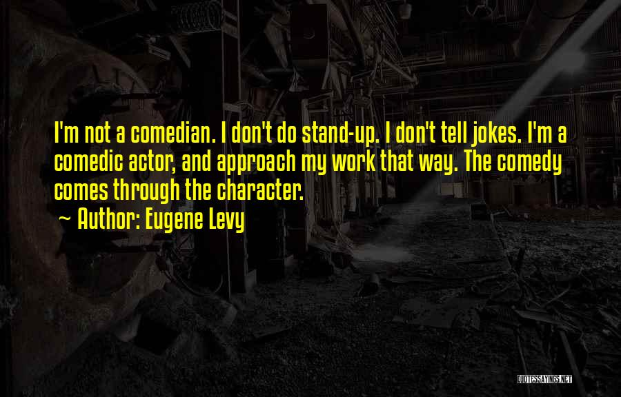 Do The Work Quotes By Eugene Levy