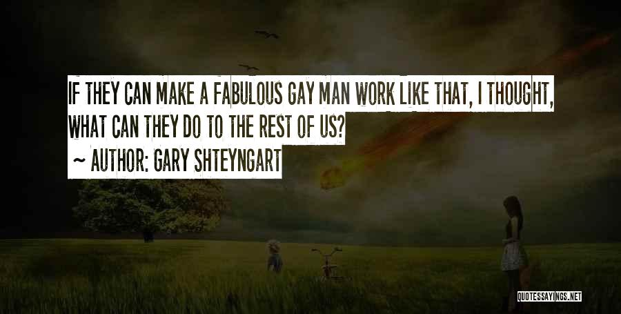 Do The Work Quotes By Gary Shteyngart