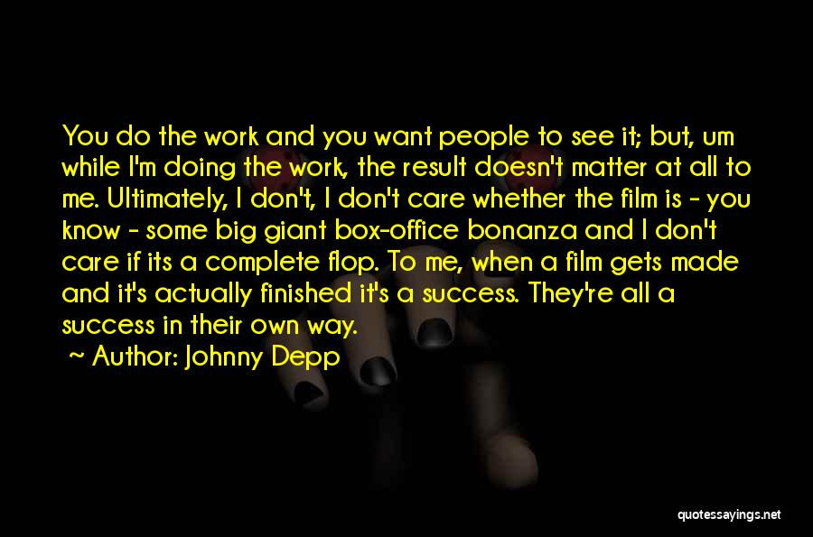 Do The Work Quotes By Johnny Depp
