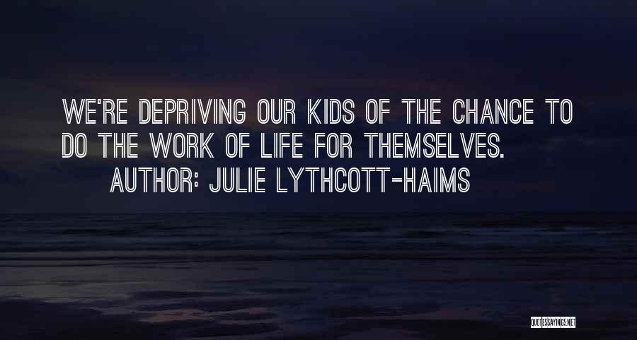 Do The Work Quotes By Julie Lythcott-Haims