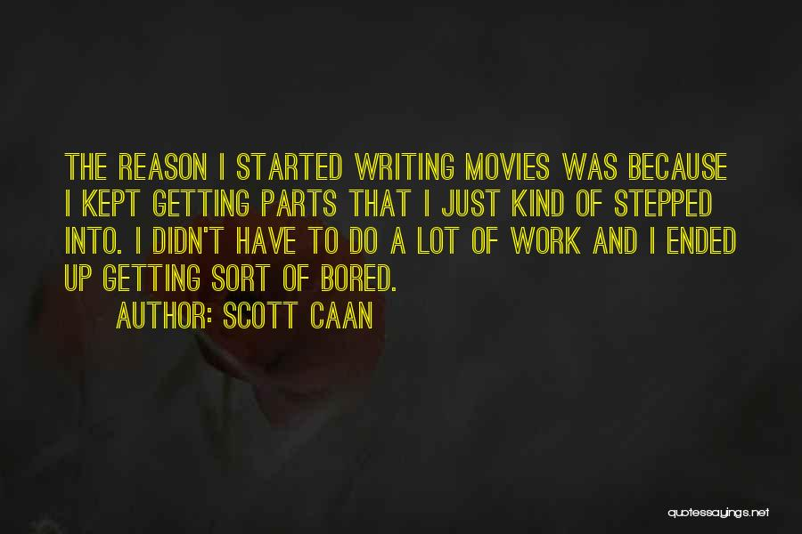 Do The Work Quotes By Scott Caan