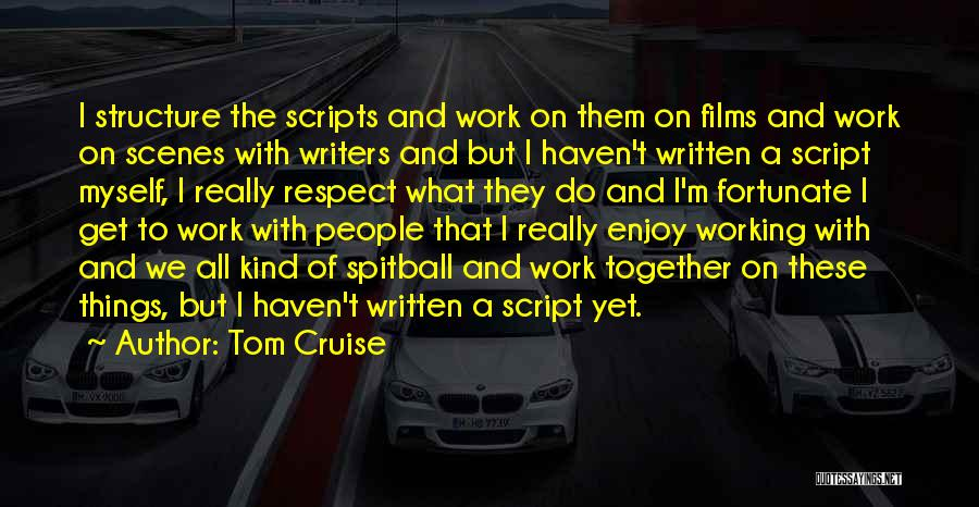 Do The Work Quotes By Tom Cruise