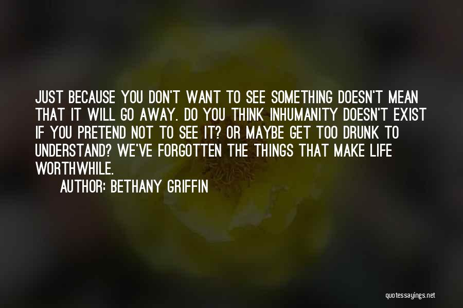 Do Things Because You Want To Quotes By Bethany Griffin