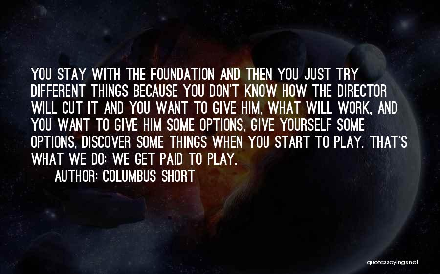 Do Things Because You Want To Quotes By Columbus Short