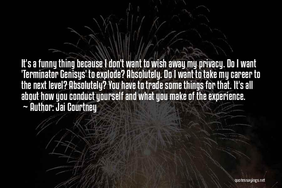 Do Things Because You Want To Quotes By Jai Courtney