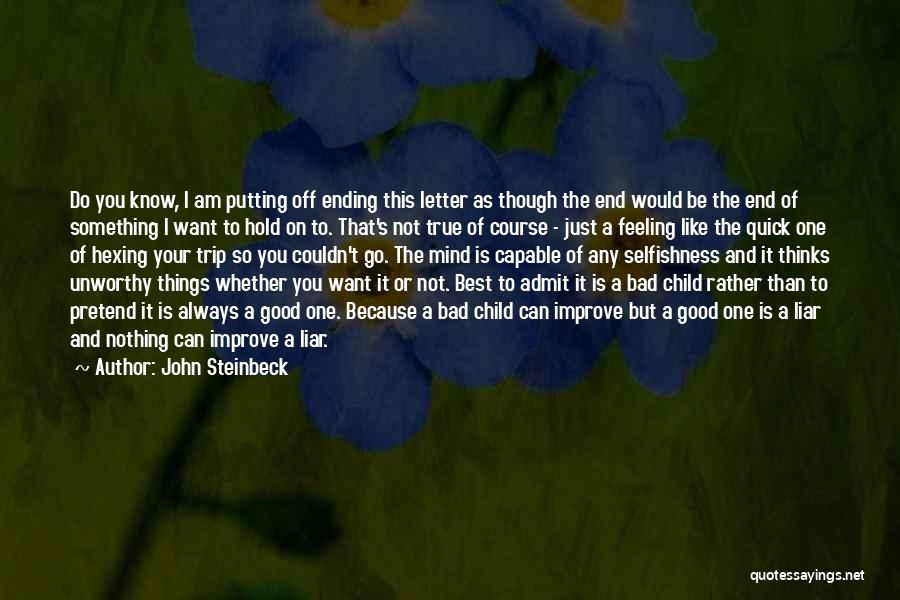 Do Things Because You Want To Quotes By John Steinbeck