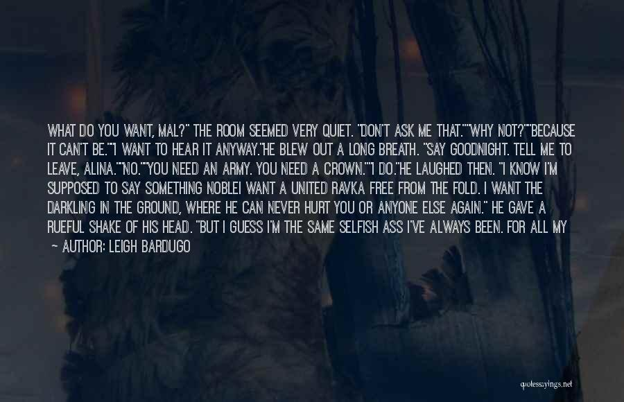 Do Things Because You Want To Quotes By Leigh Bardugo