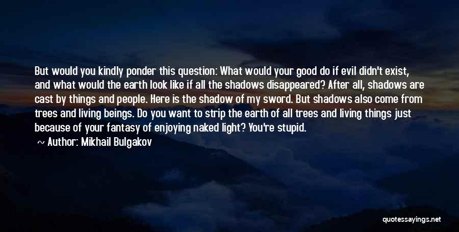 Do Things Because You Want To Quotes By Mikhail Bulgakov