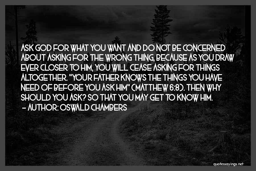 Do Things Because You Want To Quotes By Oswald Chambers