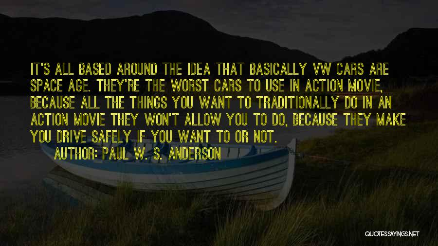 Do Things Because You Want To Quotes By Paul W. S. Anderson