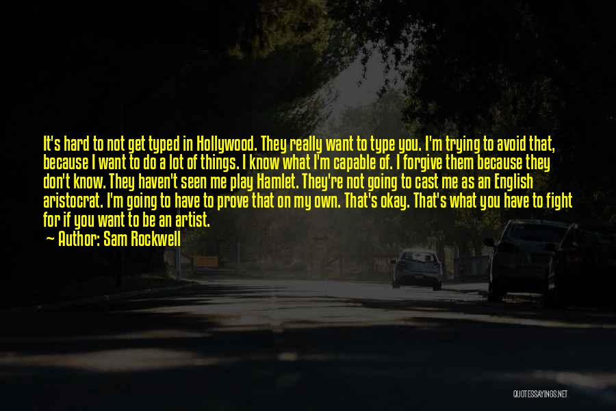 Do Things Because You Want To Quotes By Sam Rockwell
