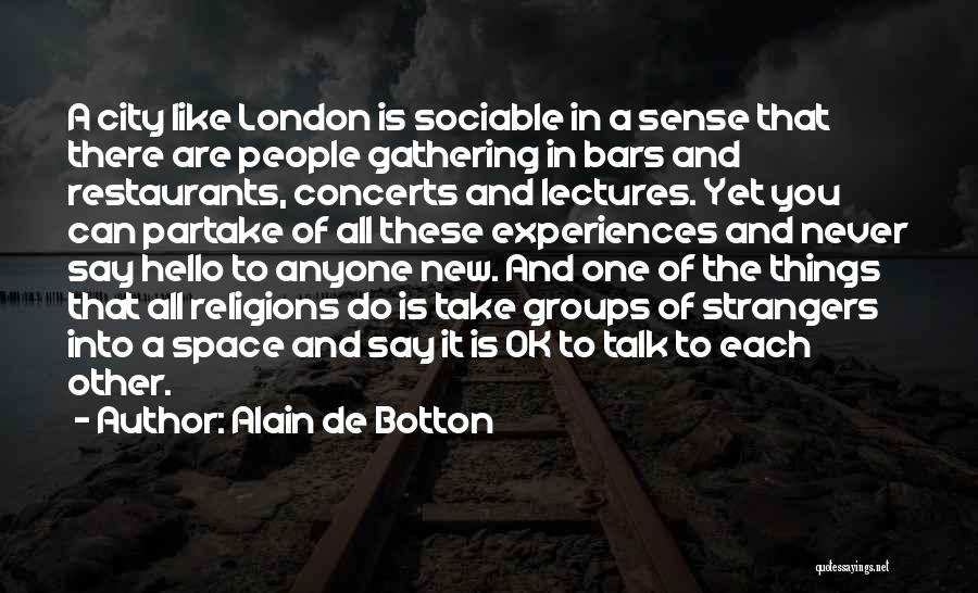 Do Things You Like Quotes By Alain De Botton
