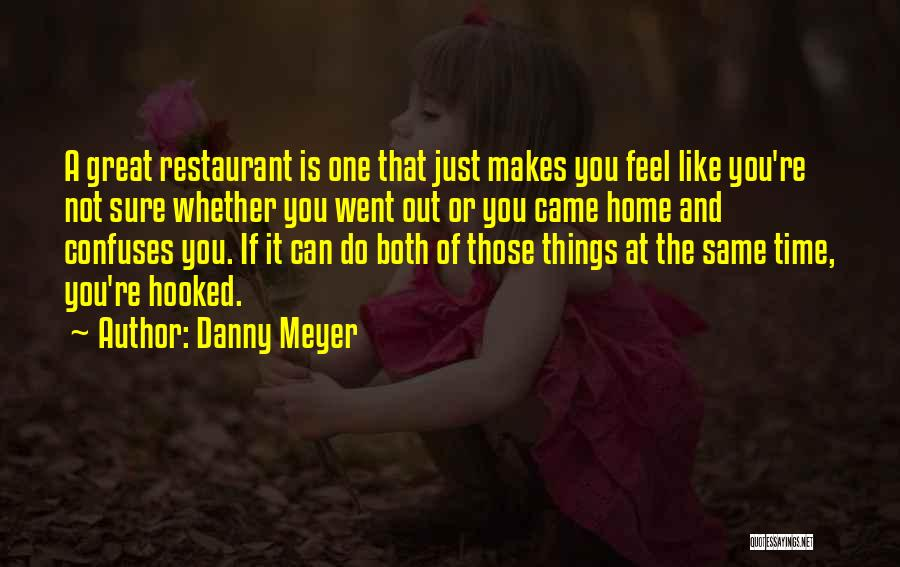 Do Things You Like Quotes By Danny Meyer