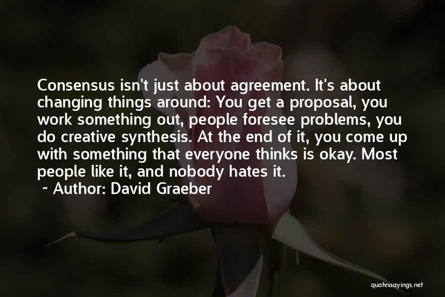 Do Things You Like Quotes By David Graeber