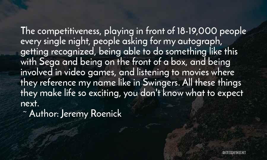 Do Things You Like Quotes By Jeremy Roenick
