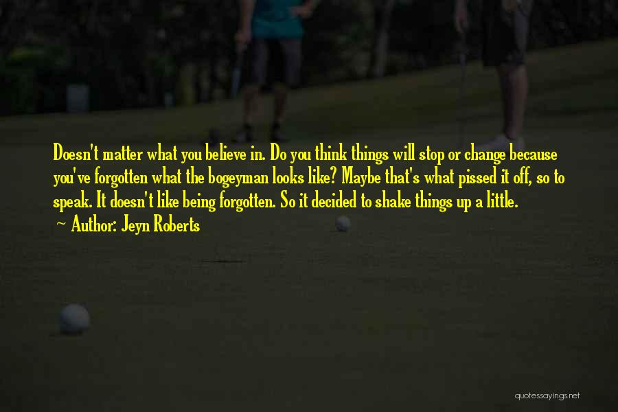 Do Things You Like Quotes By Jeyn Roberts