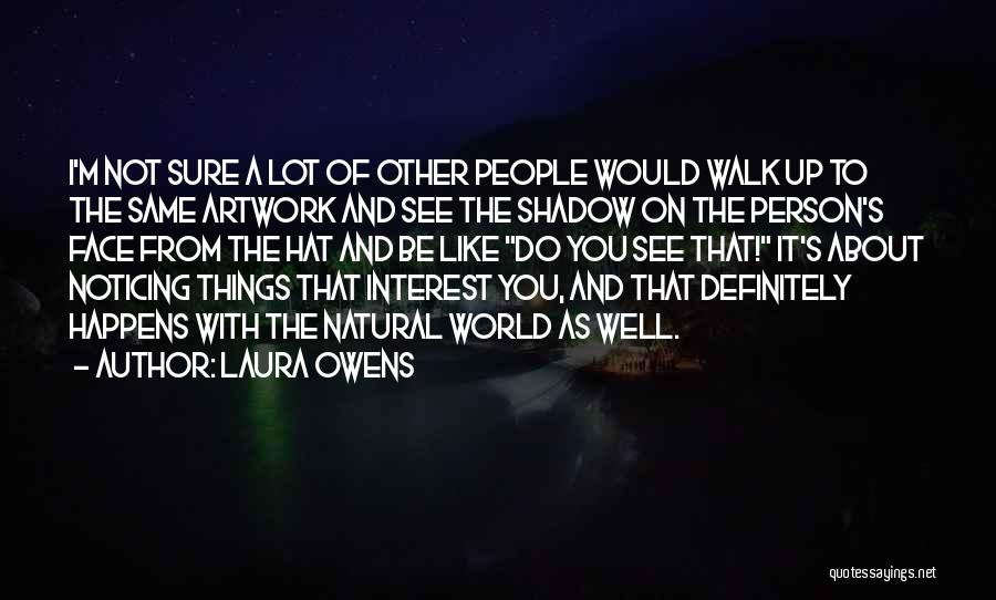 Do Things You Like Quotes By Laura Owens