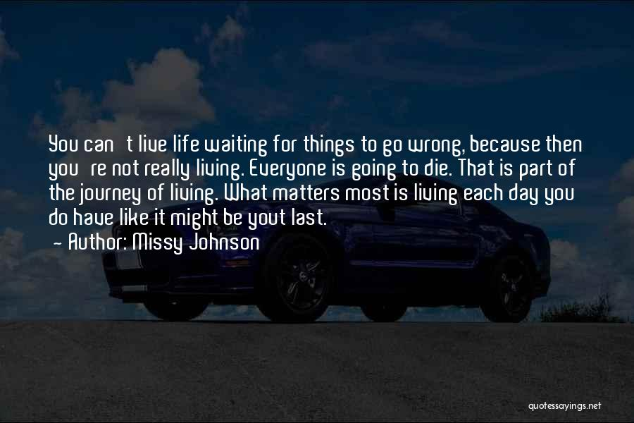 Do Things You Like Quotes By Missy Johnson