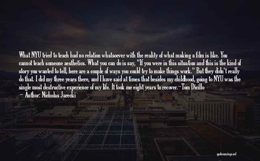 Do Things You Like Quotes By Nicholas Jarecki