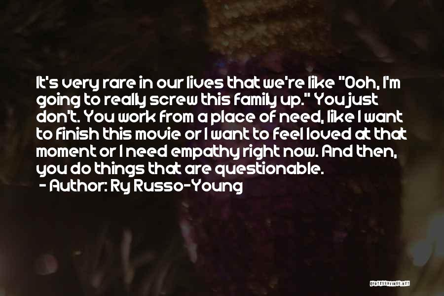 Do Things You Like Quotes By Ry Russo-Young