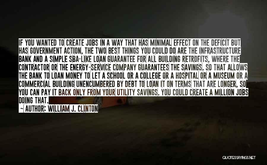 Do Things You Like Quotes By William J. Clinton