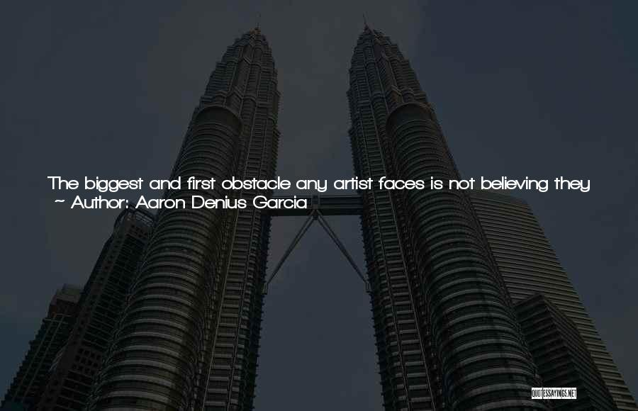Do What You Believe In Quotes By Aaron Denius Garcia