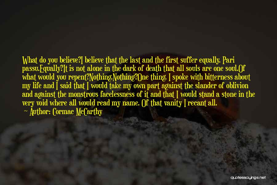 Do What You Believe In Quotes By Cormac McCarthy