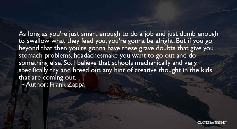 Do What You Believe In Quotes By Frank Zappa