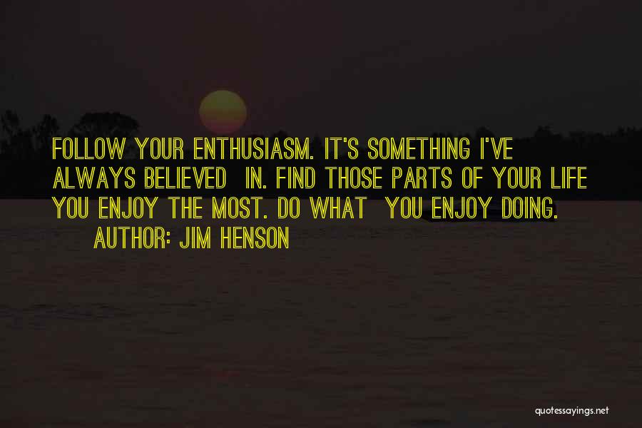 Do What You Believe In Quotes By Jim Henson