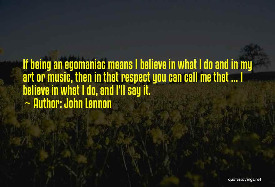 Do What You Believe In Quotes By John Lennon