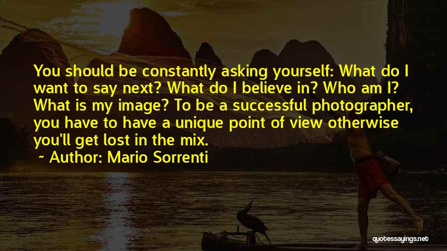 Do What You Believe In Quotes By Mario Sorrenti