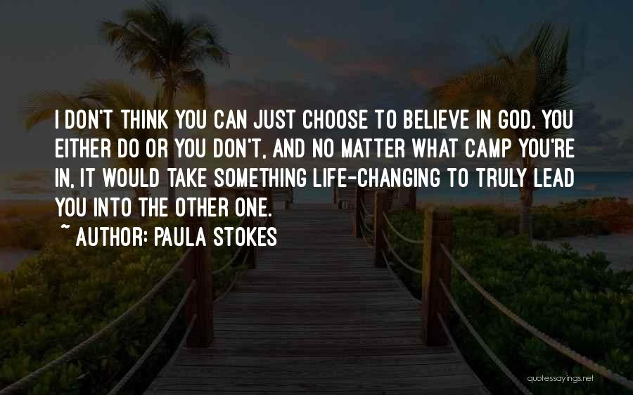 Do What You Believe In Quotes By Paula Stokes