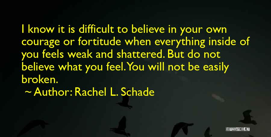 Do What You Believe In Quotes By Rachel L. Schade