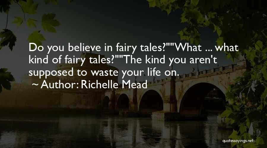 Do What You Believe In Quotes By Richelle Mead