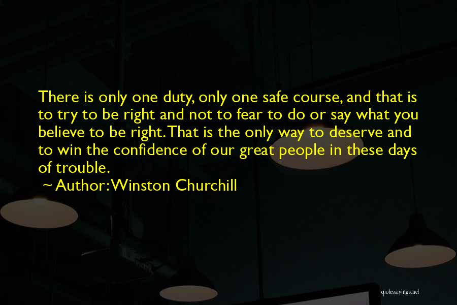 Do What You Believe In Quotes By Winston Churchill