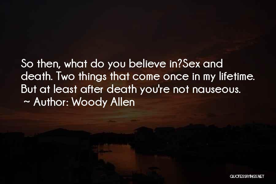 Do What You Believe In Quotes By Woody Allen