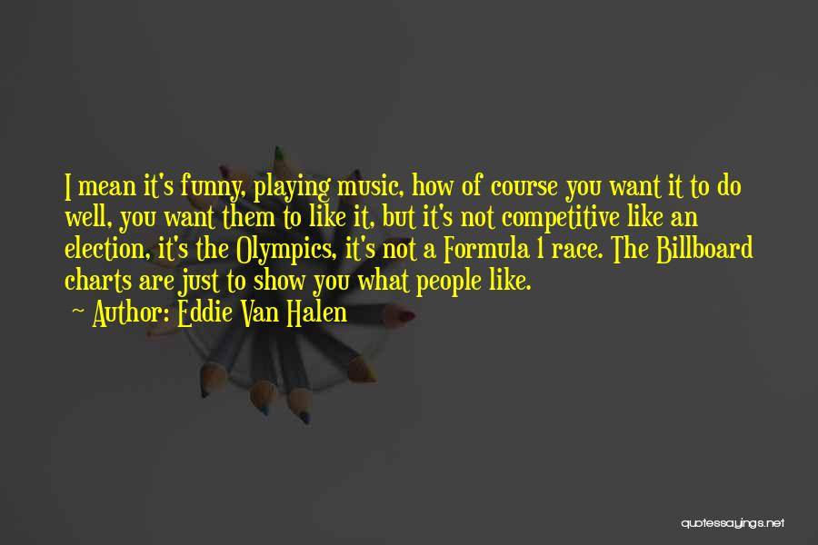 Do What You Mean Quotes By Eddie Van Halen