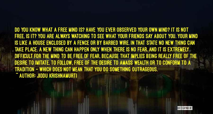 Do What You Mean Quotes By Jiddu Krishnamurti