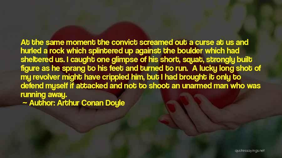 Do You Squat Quotes By Arthur Conan Doyle