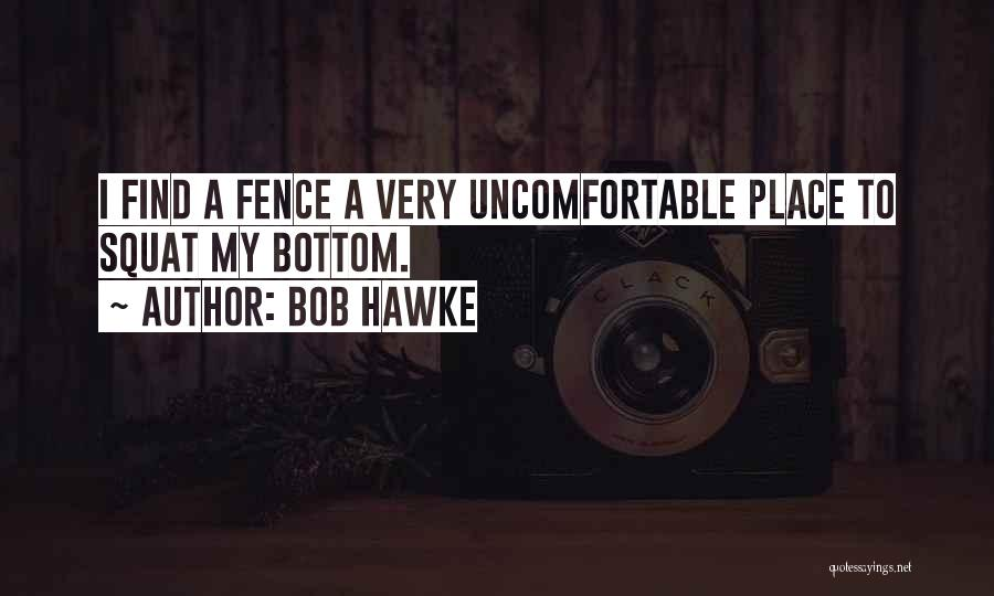 Do You Squat Quotes By Bob Hawke