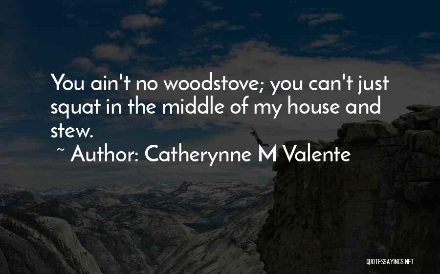 Do You Squat Quotes By Catherynne M Valente