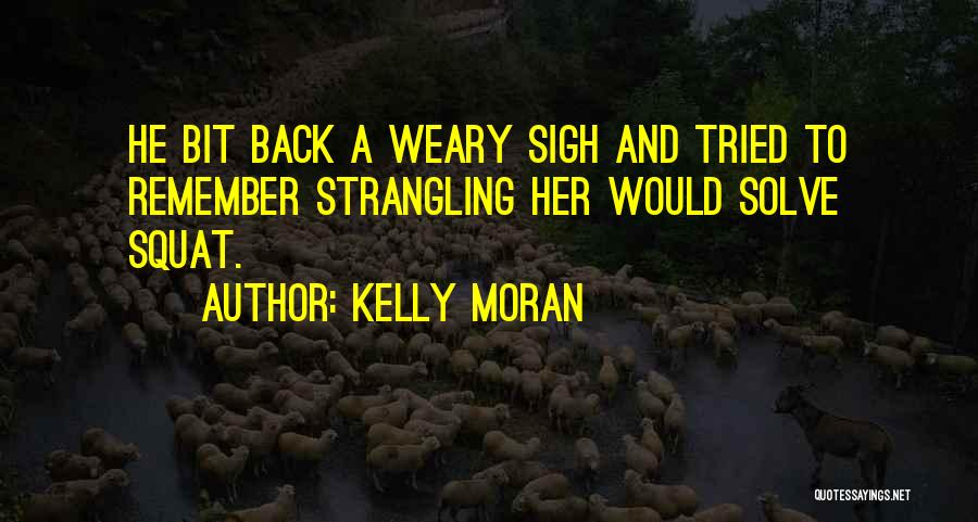 Do You Squat Quotes By Kelly Moran