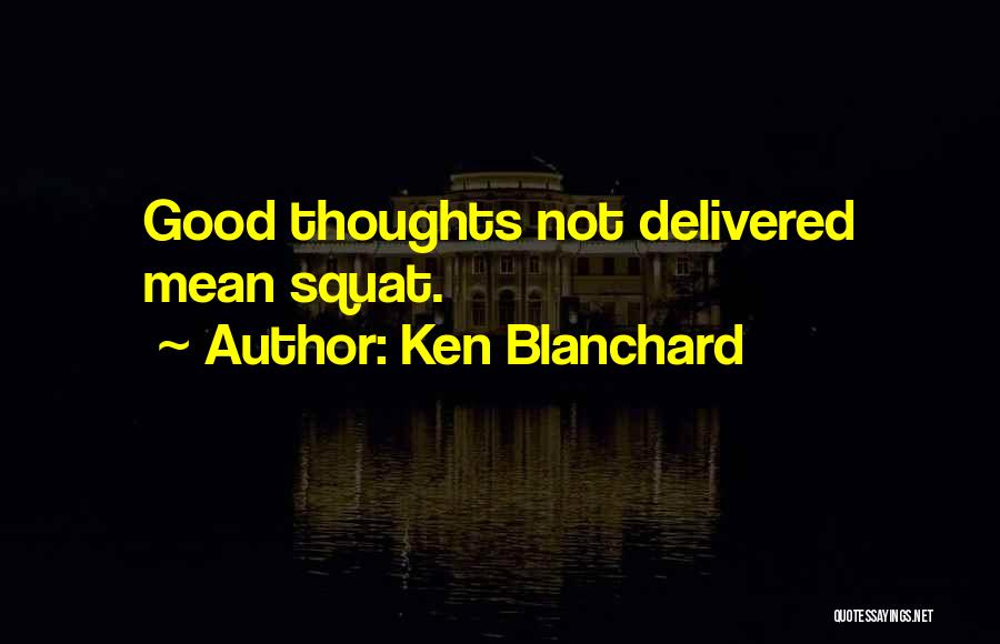 Do You Squat Quotes By Ken Blanchard